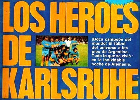 BOCA CAMPEON INTERCONTINENTAL 1977 LOS HEROES DE KARLSRUHE GOLES 1 08 1978 10 junio, 2021